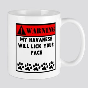 Havanese Will Lick Your Face Mugs